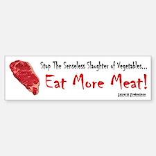 Eat More Meat Bumper Bumper Bumper Sticker