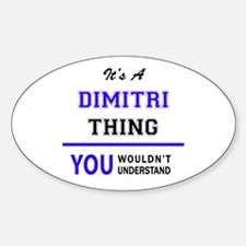 It's DIMITRI thing, you wouldn't understan Decal