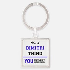 It's DIMITRI thing, you wouldn't underst Keychains