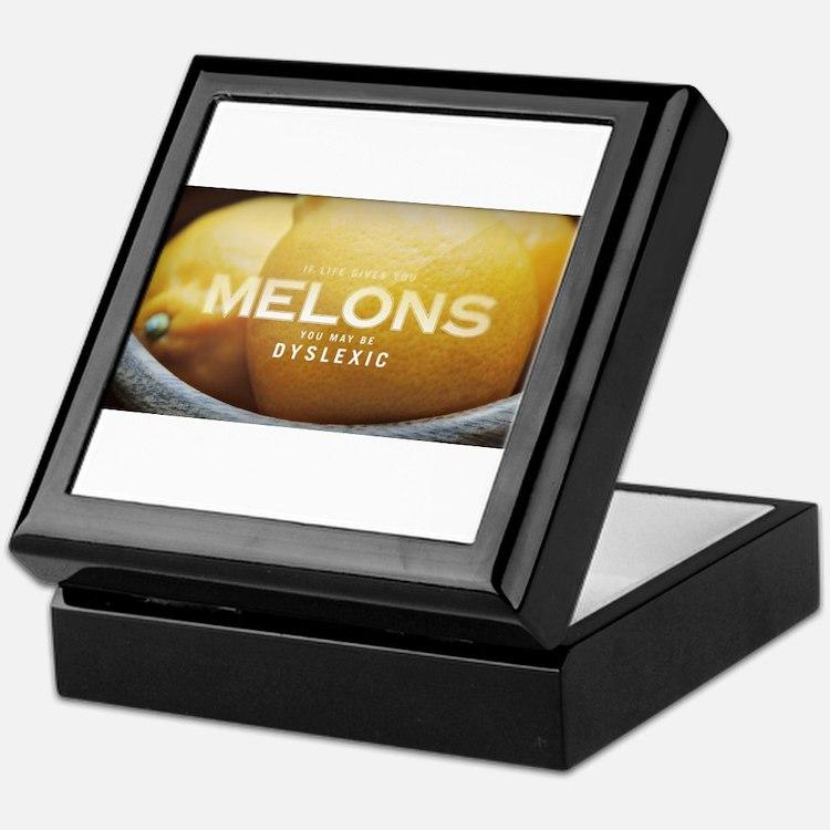 If life gives you MELONS you may be d Keepsake Box