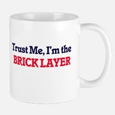 Trust me, I'm the Brick Layer Mugs