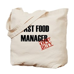Off Duty Fast Food Manager Tote Bag