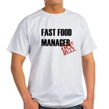 Off Duty Fast Food Manager T-Shirt