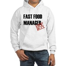 Off Duty Fast Food Manager Hoodie