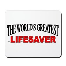 """The World's Greatest Lifesaver"" Mousepad"