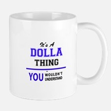 It's DOLLA thing, you wouldn't understand Mugs