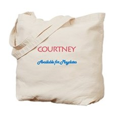 Courtney - Available For Play Tote Bag