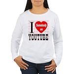 I Love Somebody On YouTube Women's Long Sleeve T-S