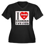 I Love Somebody On YouTube Women's Plus Size V-Nec