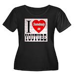 I Love Somebody On YouTube Women's Plus Size Scoop