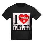 I Love Somebody On YouTube Kids Dark T-Shirt