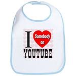 I Love Somebody On YouTube Bib