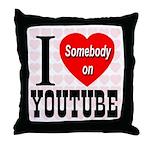 I Love Somebody On YouTube Throw Pillow
