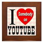 I Love Somebody On YouTube Framed Tile