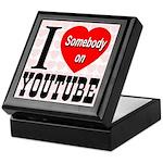 I Love Somebody On YouTube Keepsake Box