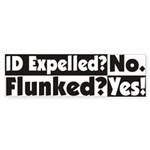 ID Expelled? No. Flunked? Yes! Bumper Sticker