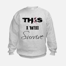 THIS I Will Survive Sweatshirt