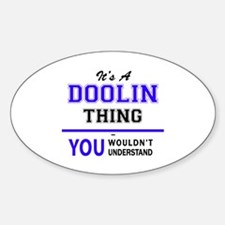 It's DOOLIN thing, you wouldn't understand Decal