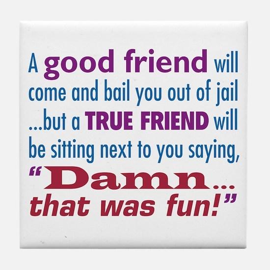 True Friend - Tile Coaster