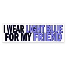 I Wear Light Blue For My Friend 5 Bumper Bumper Sticker
