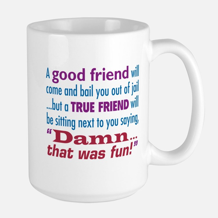 True Friend - Mug
