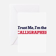 Trust me, I'm the Calligrapher Greeting Cards