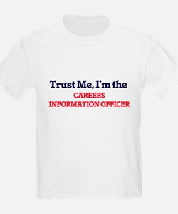 Trust me, I'm the Careers Information Offi T-Shirt
