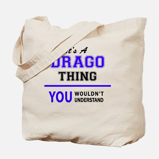 It's DRAGO thing, you wouldn't understand Tote Bag
