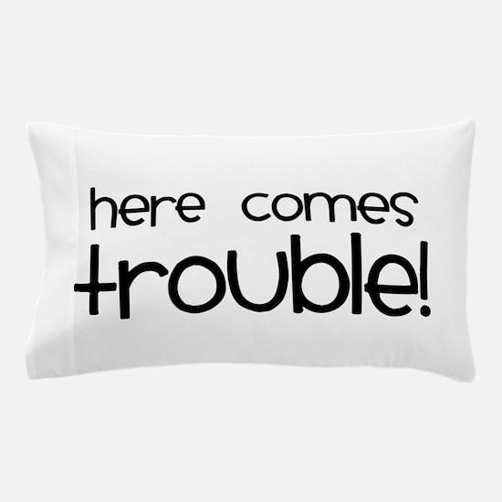 Trouble Pillow Case