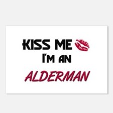 Kiss Me I'm a ALDERMAN Postcards (Package of 8)