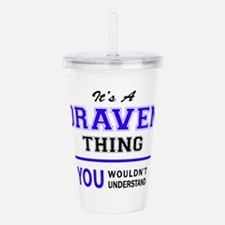 It's DRAVEN thing, you Acrylic Double-wall Tumbler
