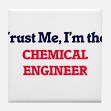 Trust me, I'm the Chemical Engineer Tile Coaster