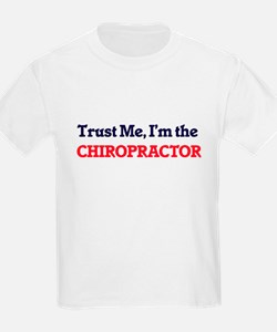 Trust me, I'm the Chiropractor T-Shirt