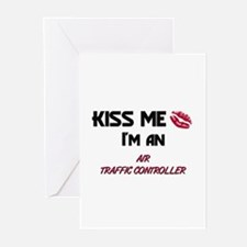 Kiss Me I'm a AIR TRAFFIC CONTROLLER Greeting Card