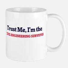 Trust me, I'm the Civil Engineering Surveyor Mugs