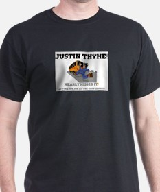 JUSTIN THYME! - NEARLY MISSED IT - NO TIME T-Shirt