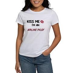 Kiss Me I'm a AIRLINE PILOT Women's T-Shirt