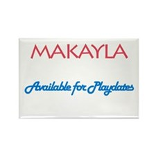 Makayla - Available For Playd Rectangle Magnet (10