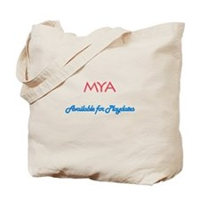 Mya - Available For Playdates Tote Bag