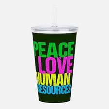 Peace Love HR Acrylic Double-wall Tumbler