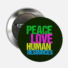 "Peace Love HR 2.25"" Button"