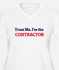 Trust me, I'm the Contractor Plus Size T-Shirt