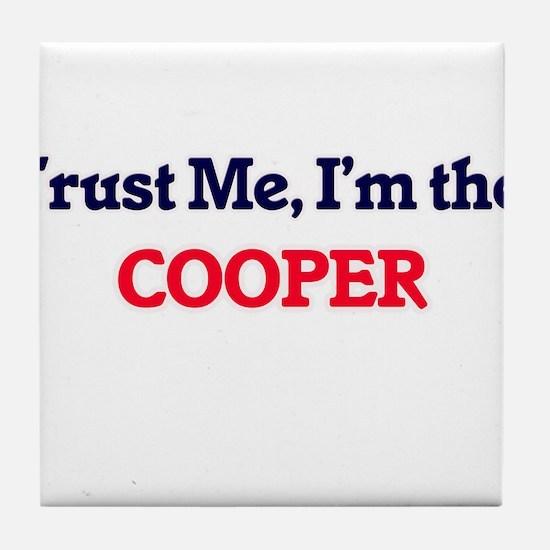 Trust me, I'm the Cooper Tile Coaster
