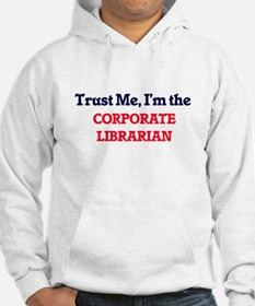 Trust me, I'm the Corporate Libr Hoodie
