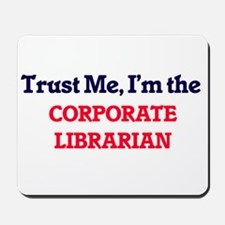 Trust me, I'm the Corporate Librarian Mousepad