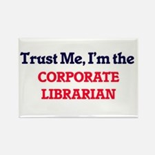 Trust me, I'm the Corporate Librarian Magnets