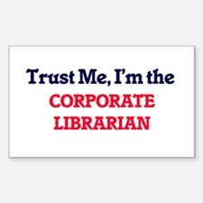 Trust me, I'm the Corporate Librarian Decal