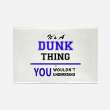 It's DUNK thing, you wouldn't understand Magnets