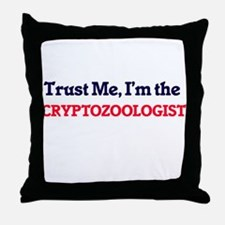 Trust me, I'm the Cryptozoologist Throw Pillow