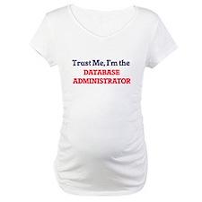 Trust me, I'm the Database Admin Shirt